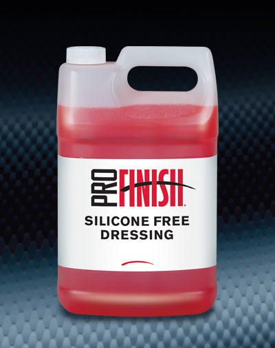 Pro Finish DRESSINGS Silicone Free Dressing Body Shop Safe automotive car wash and detailing supplies